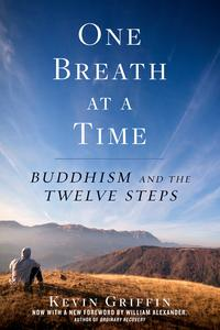 One Breath at a TimeBuddhism and the Twelve Steps【電子書籍】[ Kevin Griffin ]
