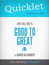 Quicklet on Good to Great by Jim Collins (CliffNotes-like Book Summary, Review, Analysis)【電子書籍】[ Diaris Alexander ]