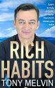 Rich Habits【電子書籍】[ Tony Melvin ]