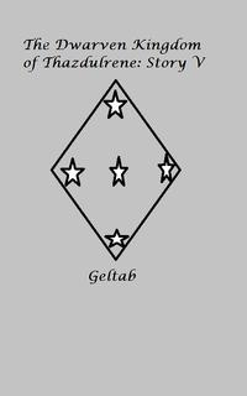 The Dwarven Kingdom of Thazdulrene Story V【電子書籍】[ Geltab ]