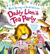 Daddy Lion's Tea Party【電子書籍】[ Mark Sperring ]