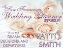 楽天Kobo電子書籍ストアで買える「The San Francisco Wedding Planner Series III - Volume 4 - Drama,Decisions, and Departures【電子書籍】[ Patti J. Smith ]」の画像です。価格は118円になります。