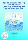 楽天Kobo電子書籍ストアで買える「How to overcome the 'big four-oh' crisis: Just drop everything and get on with your life【電子書籍】[ Cinzia G. ]」の画像です。価格は210円になります。