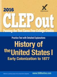 CLEP History of the United States I: Early Colonization to 1877【電子書籍】[ Sharon A Wynne ]