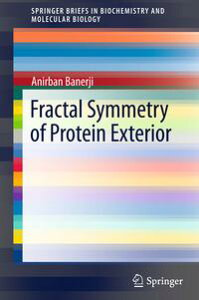 Fractal Symmetry of Protein Exterior【電子書籍】[ Anirban Banerji ]