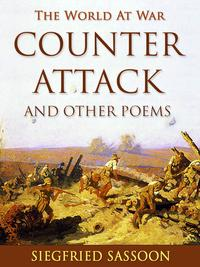 Counter-Attack and Other Poems【電子書籍】[ Siegfried Sassoon ]