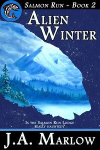 Alien Winter (Salmon Run - Book 2)【電子書籍】[ J.A. Marlow ]