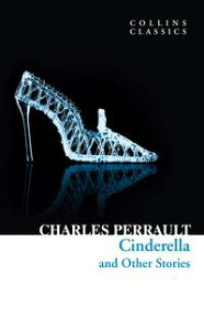 Cinderella and Other Stories (Collins Classics)【電子書籍】[ Charles Perrault ]