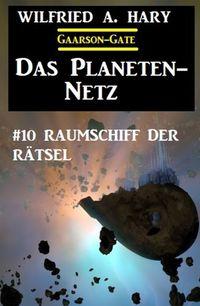 洋書, FICTION & LITERTURE ?Das Planeten-Netz 10: Raumschiff der R?tsel Wilfried A. Hary