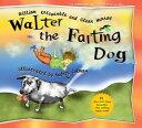 Walter the Farting Dog【電子書籍】[ William Kotzwinkle ]