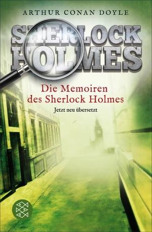 洋書, FICTION & LITERTURE Die Memoiren des Sherlock HolmesErz?hlungen. Neu ?bersetzt von Henning Ahrens Arthur Conan Doyle