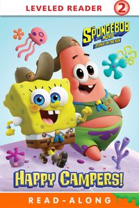 Happy Campers! (The SpongeBob Movie: Sponge on the Run)【電子書籍】[ Nickelodeon Publishing ]