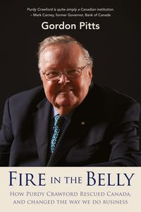 Fire in the BellyHow Purdy Crawford rescued Canada, and changed the way we do business【電子書籍】[ Gordon Pitts ]