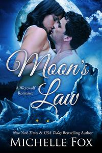 Moon's Law (New Moon Wolves ~ Bite of the Moon ~ BBW Werewolf Romance)New Moon Wolves, #2【電子書籍】[ Michelle Fox ]