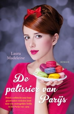 De patissier van Parijs【電子書籍】[ Laura Madeleine ]