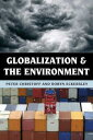 Globalization and the Environment【電子書籍】[ Peter Christoff ]