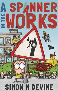 A Spanner in the Works【電子書籍】[ Simon M Devine ]