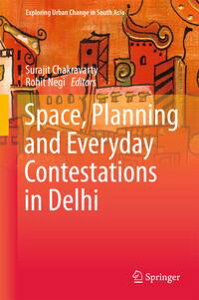 Space, Planning and Everyday Contestations in Delhi【電子書籍】