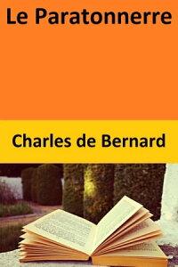 Le Paratonnerre【電子書籍】[ Charles de Bernard ]