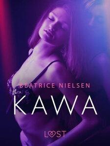 Kawa - Opowiadanie erotyczne【電子書籍】[ Beatrice Nielsen ]