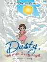 Dusty, the Wish-Giving AngelA Christmas Story【電子書籍】[ Patty O'Bryan Penrod ]