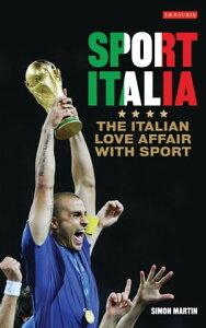 Sport ItaliaThe Italian Love Affair with Sport【電子書籍】[ Simon Martin ]