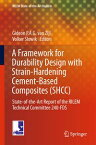 A Framework for Durability Design with Strain-Hardening Cement-Based Composites (SHCC)State-of-the-Art Report of the RILEM Technical Committee 240-FDS【電子書籍】