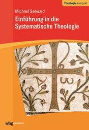 Einf?hrung in die Systematische Theologie【電子書籍】[ Michael Seewald ]