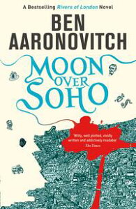 Moon Over SohoThe Second Rivers of London novel【電子書籍】[ Ben Aaronovitch ]