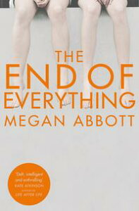 The End of EverythingA Richard and Judy Book Club Selection【電子書籍】[ Megan Abbott ]