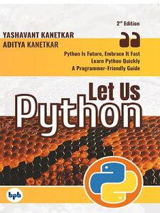 Let Us Python【電子書籍】[ Kanetkar Aditya, Kanetkar Yashavant ]