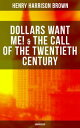 楽天Kobo電子書籍ストアで買える「DOLLARS WANT ME! & THE CALL OF THE TWENTIETH CENTURY (UnabridgedDefeat the Material Desires and Burdens - Feel the Power of Positive Assertions in Your Personal and Professional Life【電子書籍】[ Henry Harrison Brown ]」の画像です。価格は150円になります。