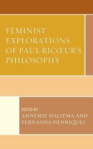 Feminist Explorations of Paul Ricoeur's Philosophy【電子書籍】[ Pamela Sue Anderson ]
