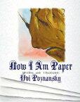 Now I Am PaperImaginata Children's Books, #2【電子書籍】[ Uvi Poznansky ]