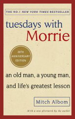 Tuesdays With MorrieAn old man, a young man, an…
