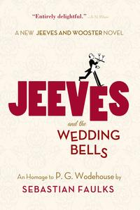 Jeeves and the Wedding BellsAn Homage to P.G. Wodehouse【電子書籍】[ Sebastian Faulks ]