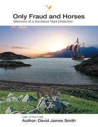 Only Fraud and Horses【電子書籍】[ David James Smith ]