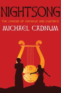 NightsongThe Legend of Orpheus and Eurydice【電子書籍】[ Michael Cadnum ]