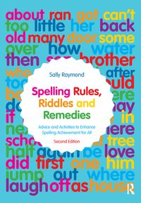 Spelling Rules, Riddles and RemediesAdvice and Activities to Enhance Spelling Achievement for All【電子書籍】[ Sally Raymond ]