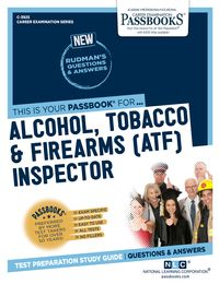 Alcohol, Tobacco & Firearms (ATF) InspectorPassbooks Study Guide【電子書籍】[ National Learning Corporation ]