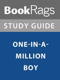 Summary & Study Guide: One-in-a-Million Boy【電子書籍】[ BookRags ]