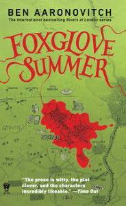 Foxglove Summer【電子書籍】[ Ben Aaronovitch ]