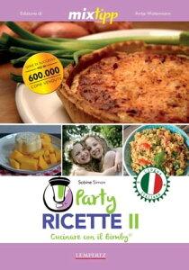 MIXtipp: Party Ricette II (italiano)Cucinare con il Bimby? TM5? und TM31?【電子書籍】[ Sabine Simon ]