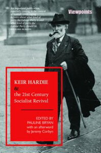 Keir Hardie and the 21st Century Socialist Revival【電子書籍】[ Jeremy Corbyn, MP ]