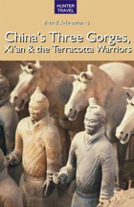 China's Three Gorges, Xi'an & the Terracotta Warriors【電子書籍】[ Simon Foster ]
