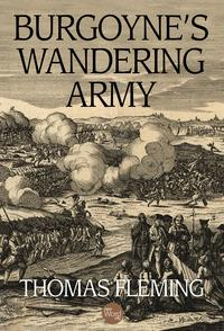 Burgoyne's Wandering Army【電子書籍】[ Thomas Fleming ]