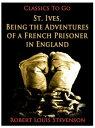 楽天Kobo電子書籍ストアで買える「St. Ives, Being the Adventures of a French Prisoner in England【電子書籍】[ Robert Louis Stevenson ]」の画像です。価格は122円になります。