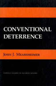 Conventional Deterrence【電子書籍】[ John J. Mearsheimer ]