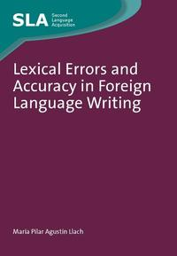 Lexical Errors and Accuracy in Foreign Language Writing【電子書籍】[ Maria Pilar AGUSTIN LLACH ]