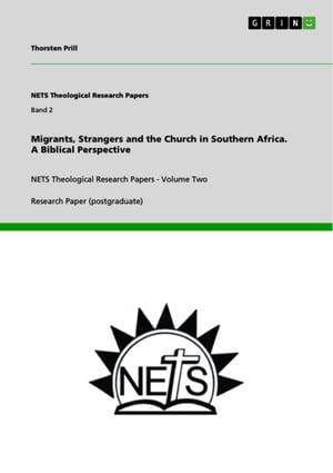 洋書, SOCIAL SCIENCE Migrants, Strangers and the Church in Southern Africa. A Biblical Perspective NETS Theological Research Papers - Volume Two Thorsten Prill